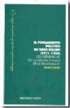 Portada de El Pensamiento Politico De Hans Kelsen (1911-1920): Los Origenes De La Esencia Y Valor De La Democracia
