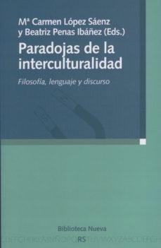 Portada de Paradojas De La Interculturalidad: Filosofia, Lenguaje Y Discurso