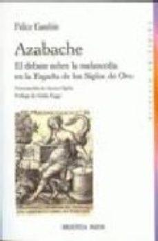 Portada de Azabache: El Debate Sobre La Melancolia En La España De Los Siglo S De Oro