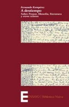 Portada de A Destiiempo: Sobre Proust, Filosofia, Literatura Y Otros Ensayos