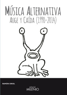 Portada de Musica Alternativa: Auge Y Caida (1990-2014)