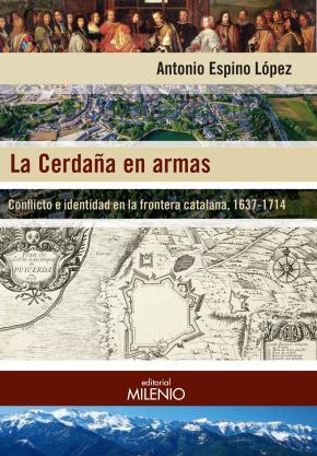 Portada de La Cerdaña En Armas: Conflicto E Identidad En La Frontera Catalana, 1637-1714
