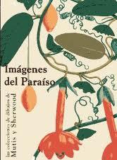 Portada de Imagenes Del Paraiso: Las Colecciones De Dibujos De Mutis Y Sherw Ood