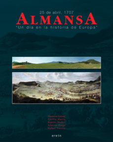 Portada de Almansa: 25 Abril 1707 Un Dia En La Historia De Europa