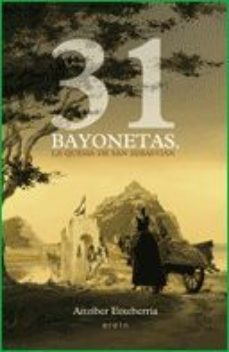 Portada de 31 Bayonetas, La Quema De San Sebastian