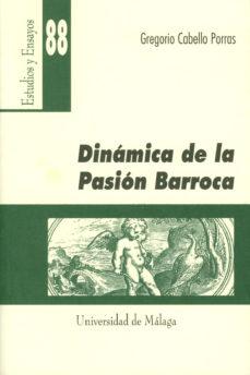 Portada de Dinamica De La Pasion Barroca