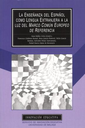 Portada de La Enseñanza Del Español Como Lengua Extranjera A La Luz Del Marc O Comun Europeo De Referencia