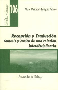 Portada de Recepcion Y Traduccion: Sintesis Y Critica De Una Relacion Interdisciplinaria
