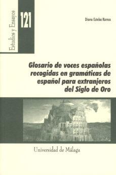 Portada de Glosario De Voces Españolas Recogidas En Gramaticas De Español Pa Ra Extranjeros Del Siglo De Oro
