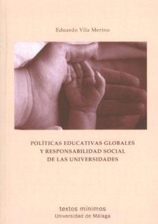 Portada de Politicas Educativas Globales Y Responsabilidad Social De Las Uni Versidades