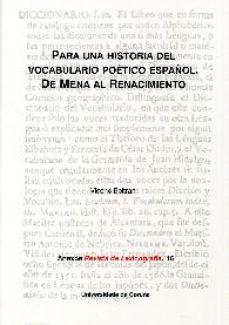 Portada de Para Una Historia Del Vocabulario Poetico Español. De Mena Al Ren Acimiento