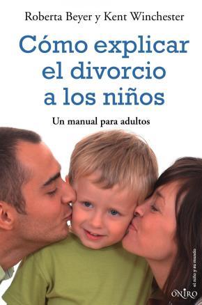 Portada de Como Explicar El Divorcio A Los Niños: Un Manual Para Adultos