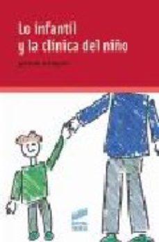 Portada de Lo Infantil Y La Clinica Del Niño