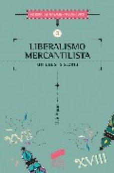 Portada de Liberalismo Mercantilista: Un Cuasi Sistema (historia Del Pensami Ento Economico Nº 3)