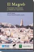 Portada de El Magreb Realidades Nacionales Y Dinamicas Regionales