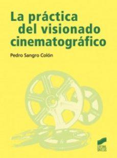 Portada de La Practica Del Visionado Cinematografico
