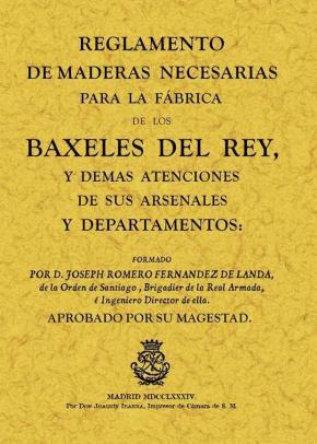 Portada de Reglamento De Maderas Necesarias Para La Fabrica De Los Baxeles D El Rey (ed. Facsimil)