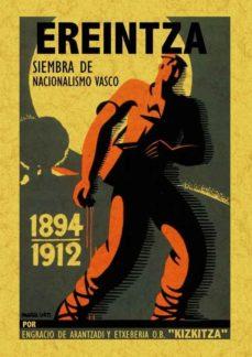 Portada de Ereintza, Siembra De Nacionalismo Vasco (ed. Facsimil)