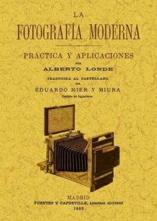 Portada de La Fotografia Moderna: Practica Y Aplicaciones (facsimiles Maxtor )