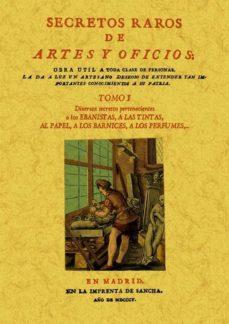 Portada de Secretos Raros De Artes Y Oficios (tomo 1) (ed. Facsimil)