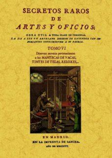 Portada de Secretos Raros De Artes Y Oficios (tomo 6) (ed. Facsimil)