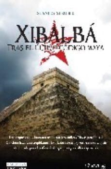 Portada de Xibalba: Tras El Ultimo Codigo Maya