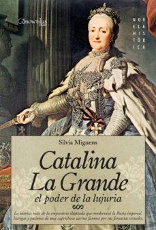 Portada de Catalina La Grande, El Poder De La Lujuria