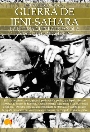 Portada de Guerra De Ifni-sahara, Breve Historia: La Ultima Guerra Española