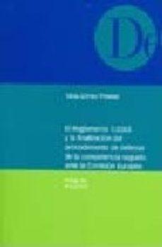 Portada de El Reglamento 1/2003 Y La Finalizacion Del Procedimiento De Defen Sa De La Competencia Seguido Ante La Comision Europea