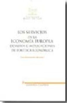 Portada de Los Servicios En La Economia Europea: Desafios E Implicaciones De Politica Economica