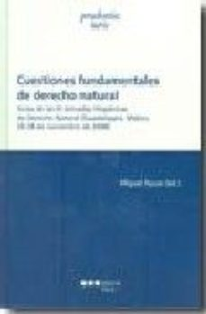 Portada de Cuestiones Fundamentales De Derecho Natural: Actas De Las Iii Jor Nadas Hispanicas De Derecho Natural (guadalajara, Mejico 26-28 Denoviembre 2008)