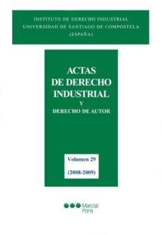 Portada de Actas De Derecho Industrial Y Derecho De Autor, Vol. 29, (2008-20 09)