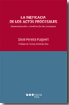 Portada de La Ineficacia De Los Actos Procesales: Sistematizacion Y Clarific Acion De Conceptos
