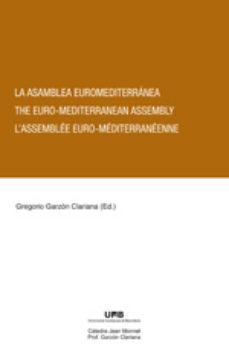 Portada de La Asamblea Euromediterranea: The Euromediterranean Assembly. L A Ssemblee Euromediterraneenne