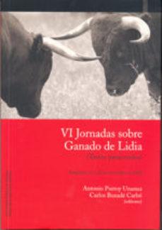 Portada de Vi Jornadas Sobre Ganado De Lidia: Textos Presentados (pamplona, 19 Y 20 De Noviembre De 2010)