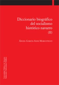Portada de Diccionario Biografico Del Socialismo Historico Navarro (ii)