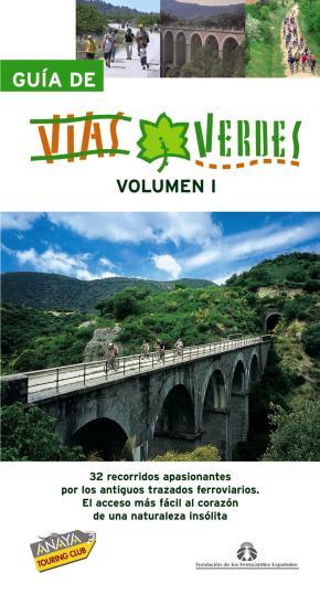 Portada de Guia De Vias Verdes (vol. I): 32 Recorridos Apasionantes Por Los Antiguos Trazados Ferroviarios: El Acceso Mas Facil Al Corazon De Una Naturaleza Insolita
