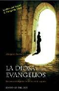 Portada de La Diosa En Los Evangelios: En Busca Del Aspecto Femenino De Lo S Agrado (2ª Ed.)