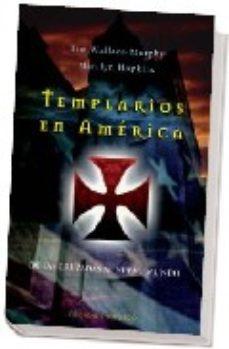 Portada de Templarios En America: De Las Cruzadas Al Nuevo Mundo