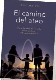 Portada de El Camino Del Ateo: Como Dar Sentido A Tu Vida Sin La Ayuda De Un Benefactor Divino