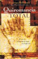 Portada de Quiromancia Total: El Arte De Interpretar La Mano En El Siglo Xxi