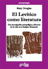 Portada de El Levitico Como Literatura: Una Investigacion Antropologica Y Li Teraria De Los Ritos En El Antiguo Testamento