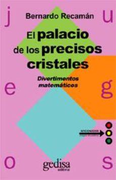 Portada de El Palacio De Los Precisos Cristales: Divertimentos Matematicos