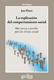 Portada de La Explicacion Del Comportamiento Social: Mas Tuercas Y Tornillos Para Las Ciencias Sociales