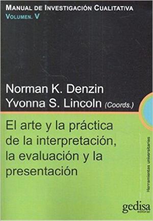 Portada de Manual De Investigacion Cualitativa (vol. V): El Arte Y La Practica De La Interpretacion, La Evaluacion Y La Presentacion
