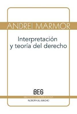 Portada de Interpretacion Y Teoria Del Derecho