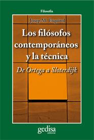 Portada de Los Filosofos Contemporaneos Y La Tecnica: De Ortega A Sloterdijk