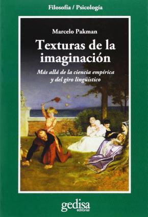Portada de Texturas De La Imaginacion: Mas Alla De La Ciencia Empirica Y Del Giro Linguistico