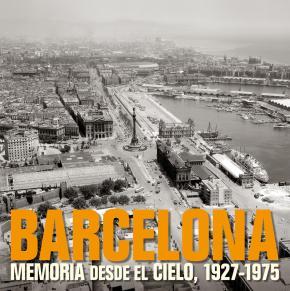 Portada de Barcelona: Memoria Desde El Cielo (mid Size) (bilingue Español-in Gles)