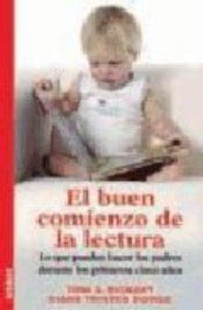 Portada de El Buen Comienzo De La Lectura. Lo Que Pueden Hacer Los Padres Du Rante Los Primeros Cinco Años